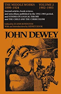 The Middle Works of John Dewey, Volume 2, 1899 - 1924: Journal Articles, Book Reviews, and Miscellany in the 1902-1903 Per...