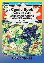 Comic Book Cover Art SENSATION COMICS - WONDER WOMAN #1-36 1942 - 1944
