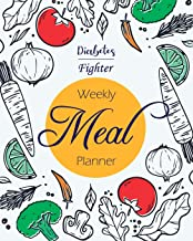 Diabetes Fighter Weekly Meal Planner: A 2 Years Weekly Meal Planner for Diabetes Patients Medical Dieting Planning Guide Food Program Idea Shopping ... Cookbook Plan Journal Disease Notebook
