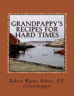Grandpappy's Recipes for Hard Times