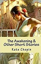 The Awakening & Other Short Stories Illustrated