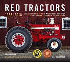Red Tractors 1958-2018: The Authoritative Guide to International Harvester and Case IH Tractors