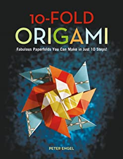 10-Fold Origami: Fabulous Paperfolds You Can Make in Just 10 Steps!: Origami Book with 26 Projects: Perfect for Origami Beginners, Children or Adults