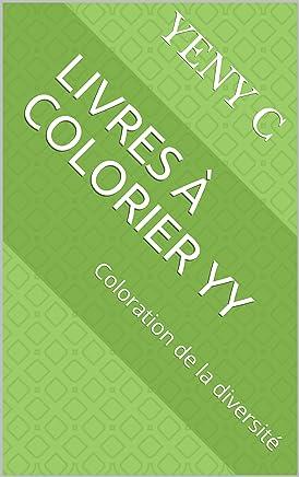 Livres à colorier YY: Coloration de la diversité (French Edition)