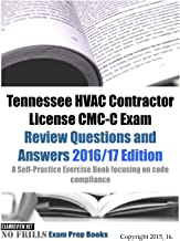 Tennessee HVAC Contractor License CMC-C Exam Review Questions and Answers 2016/17 Edition: A Self-Practice Exercise Book focusing on code compliance