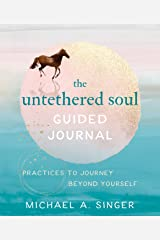 The Untethered Soul Guided Journal: Writing Practices to Journey Beyond Yourself Broché