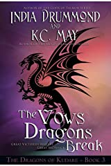 The Vows Dragons Break (The Dragons of Kudare Book 3) Kindle Edition