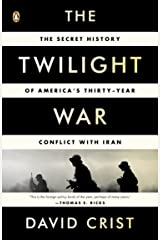 The Twilight War: The Secret History of America's Thirty-Year Conflict with Iran Kindle Edition