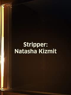 Stripper: Natasha Kizmit