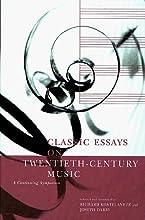 Classic Essays on Twentieth-Century Music: A Continuing Symposium