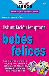 Estimulación Temprana: Bebés Felices (Practilibros) (Spanish Edition)