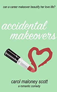 Accidental Makeovers: Laugh out loud romantic comedy chick lit (Rom-Com on the Edge Book 5)