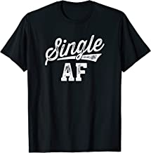 Single AF Funny Singles Awareness Day Anti-Valentine T-Shirt