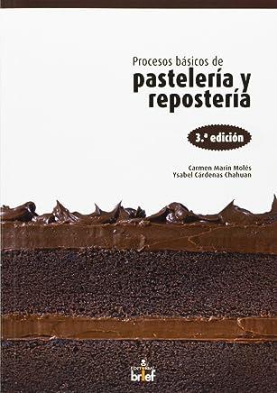 Procesos básicos de pastelería y repostería (De Autor)