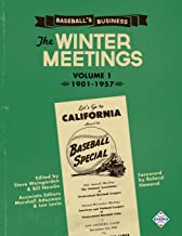 Baseball's Business: The Winter Meetings: 1901-1957 Volume One