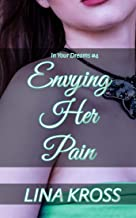 Envying Her Pain: A Bisexual Girl Office Romance Story, FMF (In Your Dreams Book 4)