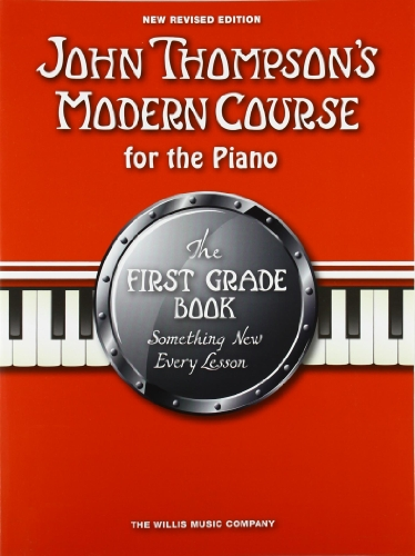 John Thompson's Modern Course First Grade - Book Only (2012 Edition): Lehrmaterial, Buch für Klavier (John Thompsons Modern Piano)