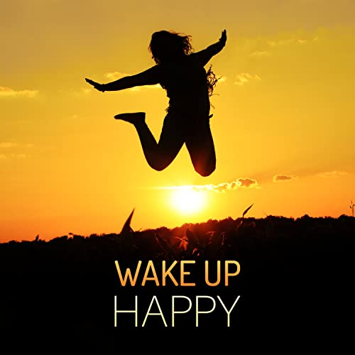 Wake Up Happy: Instrumental Music and Nature Sounds for Good ...