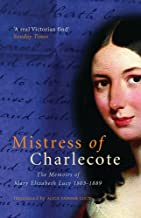 Mistress of Charlecote : The Memoirs of Mary Elizabeth Lucy