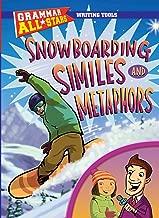 Snowboarding Similes and Metaphors (Grammar All-Stars: Writing Tools)