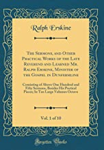 The Sermons, and Other Practical Works of the Late Reverend and Learned Mr. Ralph Erskine, Minister of the Gospel in Dunfermline, Vol. 1 of 10: ... Poetical Pieces; In Ten Large Volumes Octavo