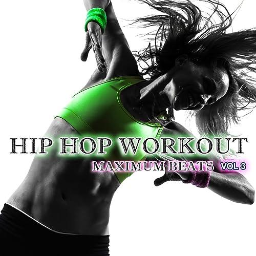 Hip Hop Workout, Vol  3: Maximum Beats by Team Workout on