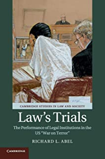 Law's Trials: The Performance of Legal Institutions in the US 'War on Terror'