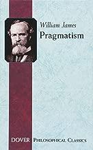 Pragmatism (Philosophical Classics)