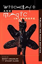 Witchcraft and Magic in Europe, Volume 1: Biblical and Pagan Societies (Witchcraft and Magic in Europe (Paperback))