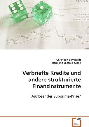 Verbriefte Kredite und andere strukturierte Finanzinstrumente: Ausl�ser der Subprime-Krise? : B�cher