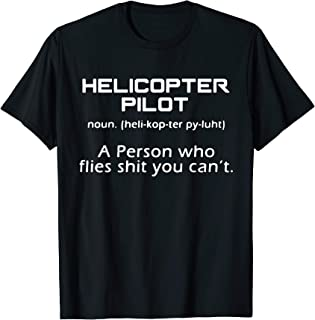 Helicopter Pilot Shirt - Helicopter Pilot Definition T shirt