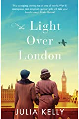 The Light Over London: The most gripping and heartbreaking WW2 page-turner you need to read this year Kindle Edition