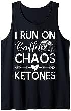 Funny Keto Mom Shirt I Run on Caffeine Chaos and Ketones Tank Top
