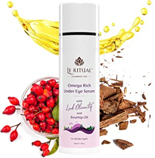 Le Ritual Omega Rich Under Eye Serum with LOOK Oléoactif® and Rosehip Oil (30 ml) Natural, Vegan | Reduces Dark Circles, W...