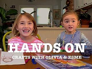 Hands On: Crafts with Olivia & Esme