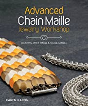 Advanced Chain Maille Jewelry Workshop: Weaving with Rings and Scale Maille (English Edition)