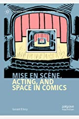 Mise en scène, Acting, and Space in Comics (Palgrave Studies in Comics and Graphic Novels) (English Edition) Kindle版