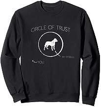 Circle Of Trust Pitbull vs You Shirt for Pit Bull Lovers Sweatshirt