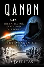 QANON The Battle For Earth And Our Souls: The Awakening Begins