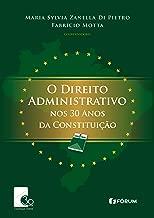 O Direito Administrativo nos 30 Anos da Constituição