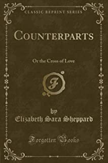 Counterparts: Or the Cross of Love (Classic Reprint)