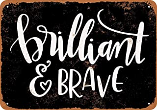 Fersha 8 x 12 Inches Metal Sign - Brilliant and Brave (Black Background) - Vintage Look