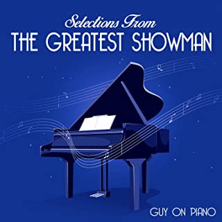 """Selections from """"The Greatest Showman"""""""
