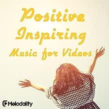 Positive Inspiring Music for Videos