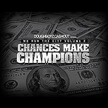 We Run the City, Vol. 3 Chances Make Champions [Explicit]