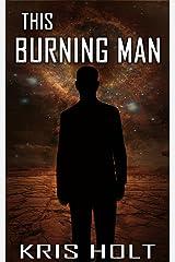 This Burning Man (Future Arizona Book 1) Kindle Edition