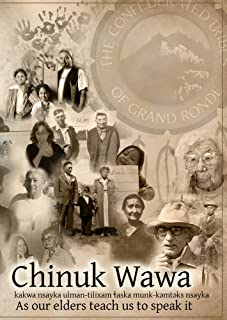 Chinuk Wawa: kakwa nsayka ulman-tilixam laska munk-kemteks nsayka / As Our Elders Teach Us to Speak It