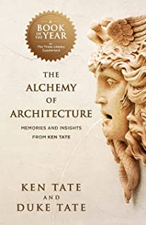 The Alchemy of Architecture: Memories and Insights from Ken Tate
