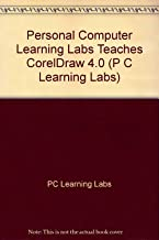 PC Learning Labs Teaches Coreldraw! 4.0: Logical Operations/Book and Disk
