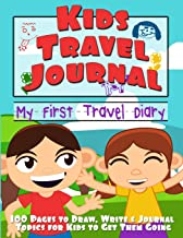 Kids Travel Journal: My First Travel Diary (Draw, Write & Journal Topics for Kids)
